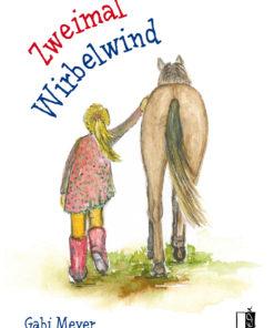 Zweimal Wirbelwind - Pferde Kinderbuch