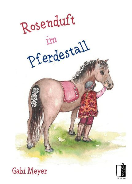 Rosenduft im Pferdestall Kinderbuch